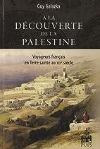 A la Decouverte de la Palestine: Voyageurs…