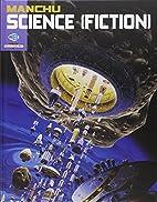 Manchu : Science (fiction) by Manchu