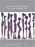 Smith, David: Dessins De David Smith, 1906-1965: Un Choix D'Alain Kirili  Chapelle Des Petits-Augustins, 18 Mars-27 Avril 2003