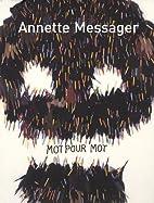 Annette Messager - Mot pour mot by…