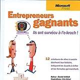 Ichbiah, Daniel: Entrepreneurs gagnants: Ils ont survécu à l'e-krach ! (French Edition)