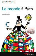 Le monde à Paris : Embarquement immédiat…