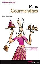 Paris gourmandises (édition 2009) by…