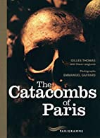 the catacombs of Paris by Julia Verlanger