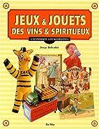 Jeux & jouets, Des vins & spiritueux. A…