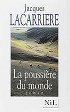 LaPoussière du monde by Jacques Lacarrière
