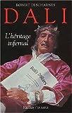 Descharnes, Robert: Dali, l'héritage fou (French Edition)