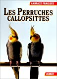 Kolar, Kurt: Les perruches callopsittes (French Edition)