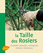 Taille des rosiers by Pascal Prieur