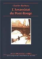 L'Assassinat du Pont-Rouge by Charles…