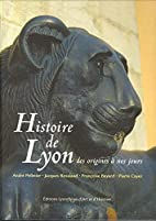 histoire de Lyon des origines à nos…