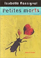 Petites morts by Isabelle Rossignol
