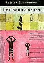 LES BEAUX BRUNS by Patrick Gourvennec