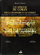 Une approche du Coran par la grammaire et le…