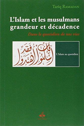 lislam-et-les-musulmans-grandeur-et-decadence-dans-le-quotidien-de-nos-vie