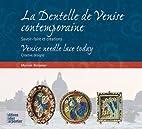 La dentelle de Venise contemporaine by…