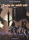 Friedman, C. S: L'Aube du Soleil noir 1 (French Edition)
