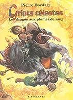 Griots célestes, tome 2 : Le Dragon aux…