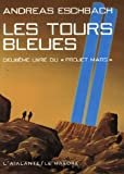 Eschbach, Andreas: Projet Mars, Tome 2: Les tours bleues
