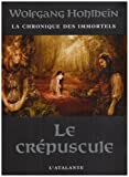 Wolfgang Hohlbein: La chronique des immortels, Tome 4 (French Edition)