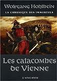 Hohlbein, Wolfgang: La chronique des immortels, Tome 5: Les catacombes de Vienne