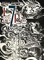 Le sang des 7 Rois - Livre V by Régis…