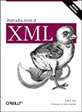Ray, Erik T.: Introduction à XML (French Edition)