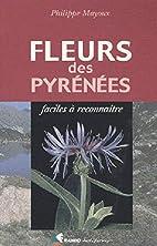 Fleurs des Pyrénées : Faciles à…