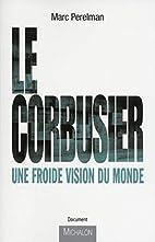 Le Corbusier by Marc Perelman