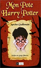 Mon pote Harry Potter by Antoine Guillemain