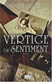 Simon Mawer: Vertige du sentiment (French Edition)