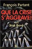 Partant, François: Que la crise s'aggrave ! (French Edition)
