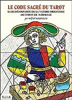 Le code sacré du Tarot by Wilfried…
