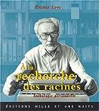Levi, Primo: A la recherche des racines: Anthologie personnelle (French Edition)