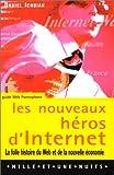 Ichbiah, Daniel: Les nouveaux héros d'Internet: la folle histoire du Web et de la nouvelle économie (French Edition)