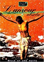L'amour absolu by Alfred Jarry