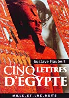 Lettres d'Egypte by Gustave Flaubert