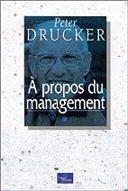 A PROPOS DE MANAGEMENT by Peter Drucker