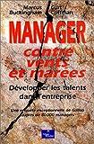 Buckingham, Marcus: Manager contre vents et marées (French Edition)