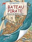 Lee, Brian: les mystères du bateau pirate ; découvre les détails cachés !