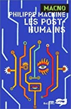 Les post-humains by Henri Loevenbruck