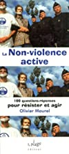 La non violence active by Olivier Maurel