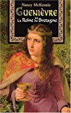 Mckenzie, Nancy: Guenièvre, tome 2: La Reine de Bretagne (French Edition)