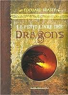 Le petit livre des dragons by Edouard Brasey