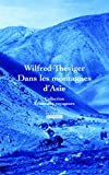 Wilfred Thesiger: Dans Le Montagnes d'Asie Among the Mountains Travels through Asia French Language