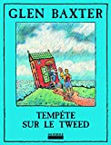 Baxter, Glen: Tempête sur le Tweed (French Edition)