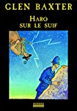 Glen Baxter: Haro sur le suif (French Edition)