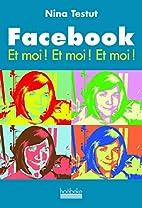 Facebook: Et moi ! Et moi ! Et moi ! by Nina…