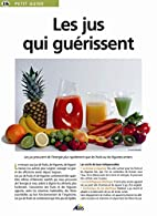 Les jus qui guérissent by Martina…