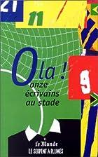 Ola! Onze écrivains au stade by Collectif